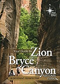 Your Guide to Zion & Bryce Canyon National Park A Different Perspective