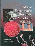 Nuevo Diccionario Ilustrado De Micologia