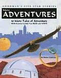 More Adventures 10 More Tales of Adventures with Exercises to Help You Read & Write