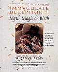 Immaculate Deception II: Myth, Magic & Brith