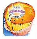 Totally Muffins Cookbook