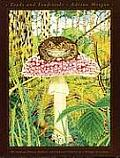 Toads & Toadstools The Natural History Mythology & Cultural Oddities of This Strange Association