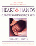 Heart & Hands: A Midwife's Guide to Pregnancy & Birth