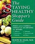 Staying Healthy Shoppers Guide Feed Your Family Safely