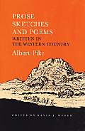 Prose Sketches and Poems: Written in the Western Country