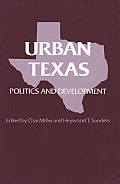 Texas A & M Southwestern Studies #8: Urban Texas: Politics and Development
