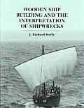 Wooden Ship Building and the Interpretation of Shipwrecks