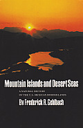 Mountain Islands & Desert Seas A Natural History of the U S Mexican Borderlands
