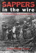 Sappers In The Wire The Life & Death Of