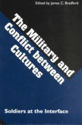The Military and Conflict Between Cultures: Soldiers at the Interface