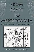 From Egypt To Mesopotamia A Study Of Pre