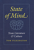 Tarleton State University Southwestern Studies in the Humanities #10: State of Mind: Texas Literature and Culture