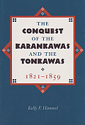 Conquest of the Karankawas & the Tonkawas 1821 1859