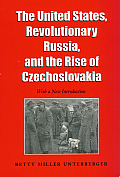 Foreign Relations and the Presidency #4: The United States, Revolutionary Russia, and the Rise of Czechoslavakia