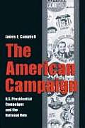 American Campaign U S Presidential Campaigns & the National Vote