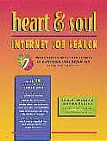 Heart & Soul Internet Job Search Seven Never Before Published Secrets to Capturing Your Dream Job Using the Internet
