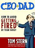 CEO Dad How to Avoid Getting Fired by Your Family