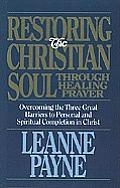 Restoring the Christian Soul: Through Healing Prayer