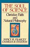 Soul of Science : Christian Faith and Natural Philosophy (94 Edition)