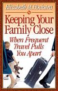 Keeping Your Family Close: When Frequent Travel Pulls You Apart Cover