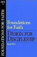 Design for Discipleship #05: Foundations for Faith