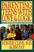 Parenting Teens with Love and Logic: Preparing Adolescents for Responsible Adulthood Cover