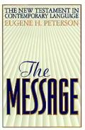 The Message; The New Testament in Contemporary English