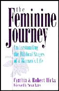 The feminine journey :understanding the biblical stages of a woman's life