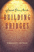 Building Bridges: Christianity and Islam