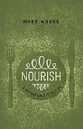 Nourish: A God Who Loves to Feed Us