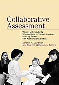 Collaborative Assessment : Working With Students Who Are Blind Or Visually Impaired, Including Those With Additional Disabilities (03 Edition)