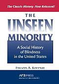 The Unseen Minority: A Social History of Blindness in the United States