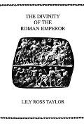 The Divinity of the Roman Emperor