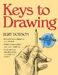 "Keys to Drawing: Bert Dodson's Successful Method of ""Teaching Anyone Who Can Hold a Pencil"" How"