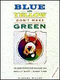 Blue & Yellow Dont Make Green