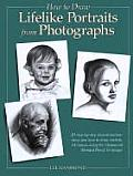 How To Draw Lifelike Portraits From Photographs Cover
