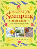 The decorative stamping sourcebook :200+ designs for making stamps to decorate your home