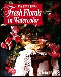 Painting Fresh Florals in Watercolor Cover