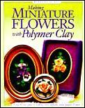 Making Miniature Flowers With Polymer Cl