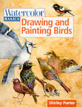 Watercolor Basics Drawing & Painting Birds