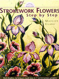 Strokework Flowers, Step by Step
