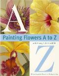 Painting Flowers from A to Z Cover