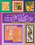 Greeting Card Magic with Rubber Stamps with Rubber Stamp