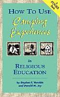 How to Use Camping Experiences in Religious Education: Transformation Through Christian Camping