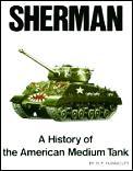 Sherman A History of the American Medium Tank