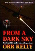 From a Dark Sky The Story of US Air Force Special Operations