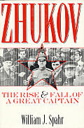Zhukov The Rise & Fall Of A Great Captai