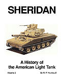 Sheridan A History of the American Light Tank Volume 2