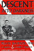 Descent into Darkness Pearl Harbor 1941 A Navy Divers Memoir
