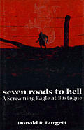 Seven Roads to Hell A Screaming Eagle at Bastogne